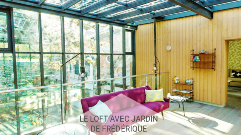 Dans le Loft avec Jardin de Frédérique
